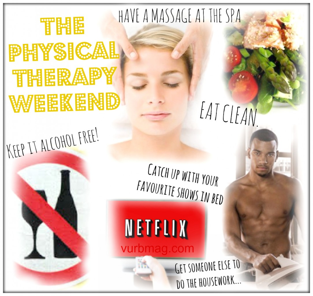 The physical therapy weekend
