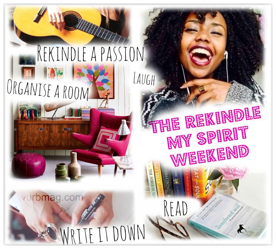 The rekindle my spirit weekend board