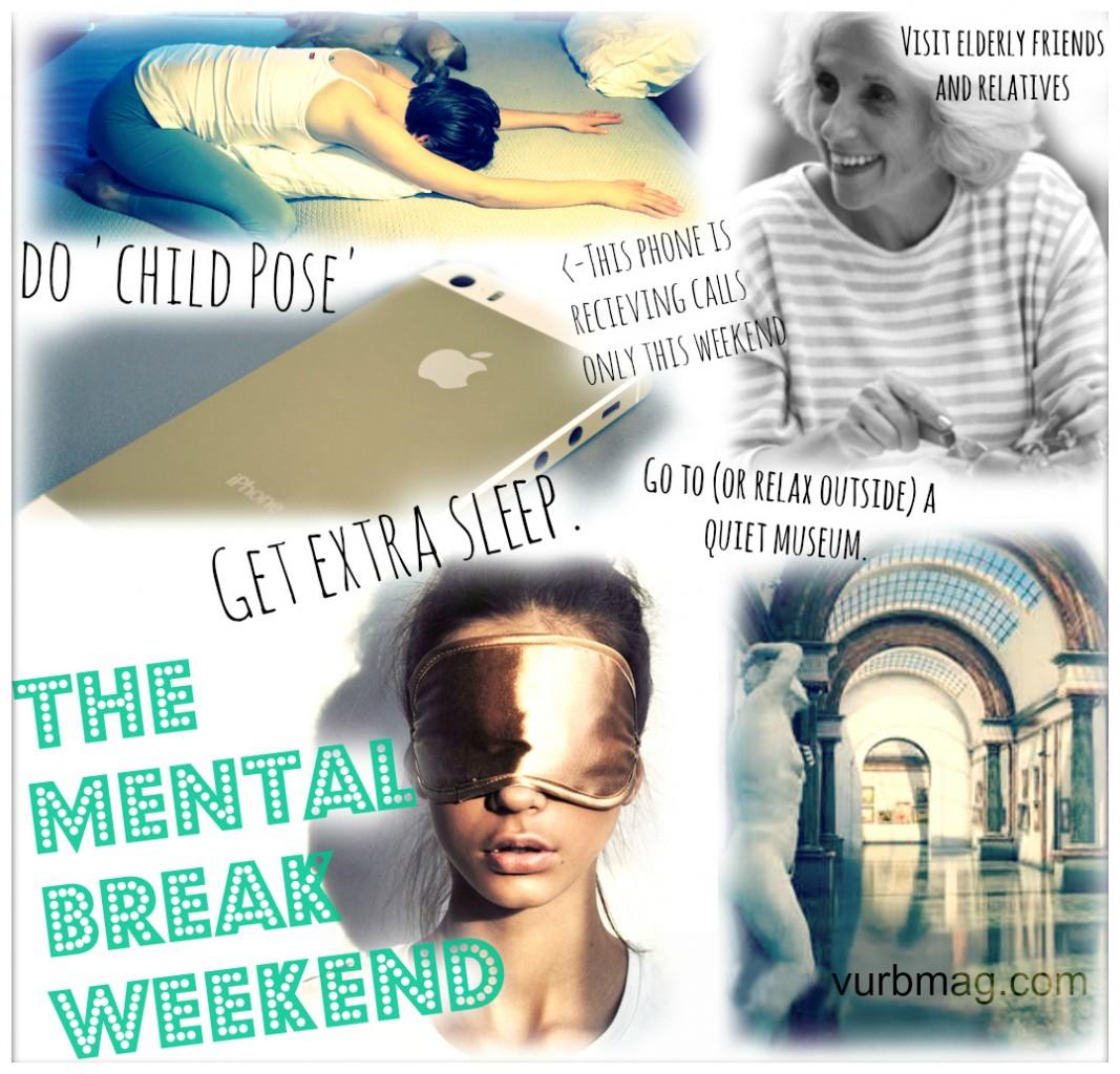 the mental break weekend